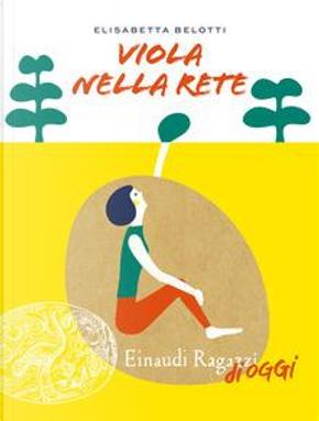 Viola nella rete by Elisabetta Belotti