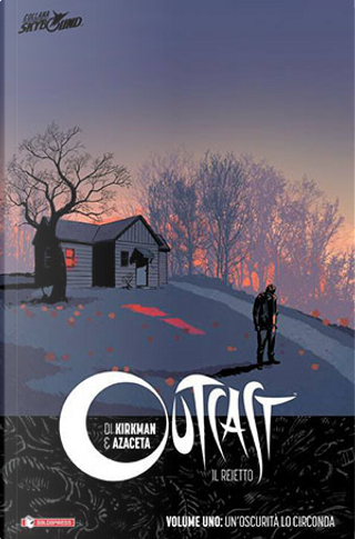 Outcast - Il reietto vol. 1 by Robert Kirkman