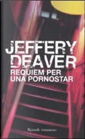 Requiem per una pornostar by Jeffery Deaver
