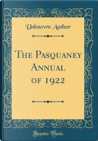 The Pasquaney Annual of 1922 (Classic Reprint) by Author Unknown