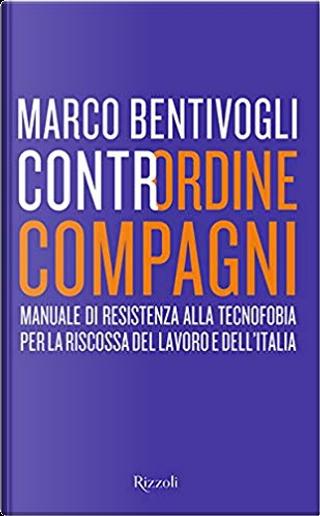 Contrordine compagni by Marco Bentivogli