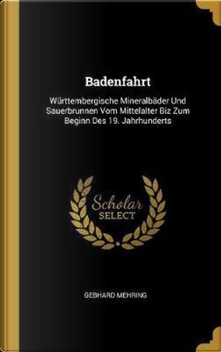 Badenfahrt by Gebhard Mehring