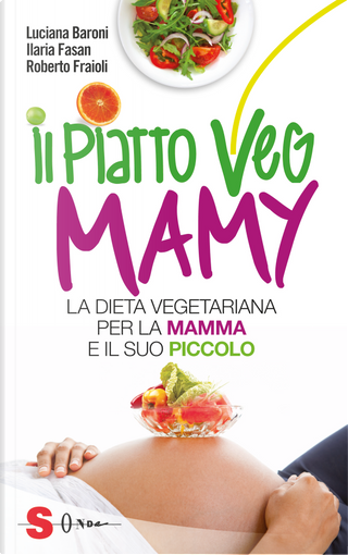 Il piatto Veg Mamy by Luciana Baroni, Roberto Fraioli, Ilaria Fasan