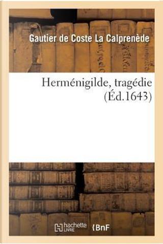 Hermenigilde, Tragedie by La Calprenede-G