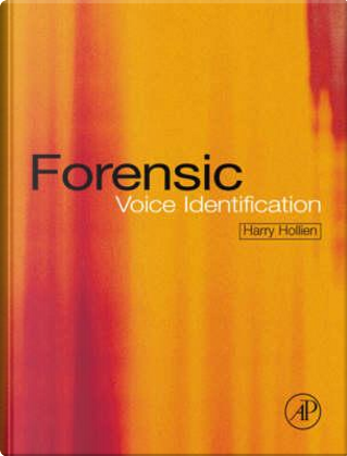Forensic Voice Identification by Harry Hollien
