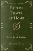 Bits of Travel at Home (Classic Reprint) by Helen Hunt Jackson