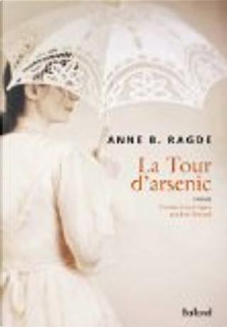 La Tour d'arsenic by Anne B Ragde