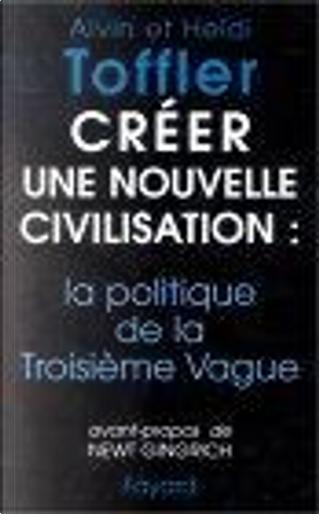 Créer une nouvelle civilisation by Heidi Toffler, Alvin Toffler