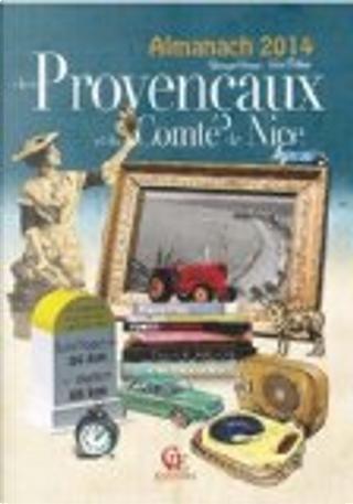 Almanach 2014 des Provençaux et du Comté de Nice by Pierre-Jean Brassac, Hervé Berteaux