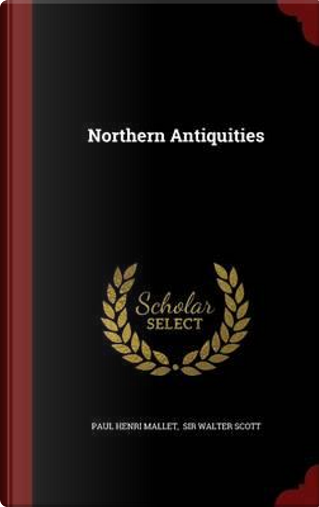 Northern Antiquities by Paul Henri Mallet