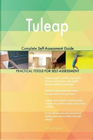 Tuleap Complete Self-Assessment Guide by Gerardus Blokdyk
