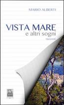 Vista mare e altri sogni by Mario Alberti