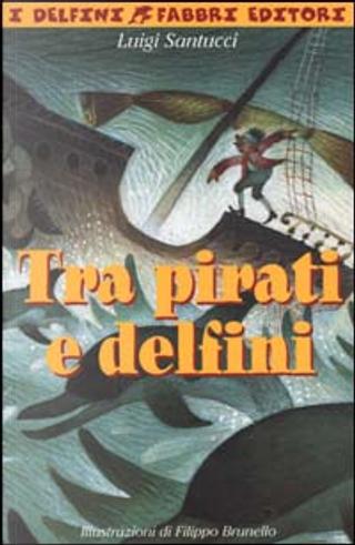 Tra pirati e delfini by Luigi Santucci