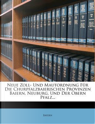 Neue Zoll- und Mautordnung, 1804 by Bayern
