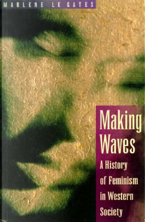Making Waves by Marlene LeGates