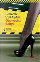 Quo vadis, baby? by Grazia Verasani