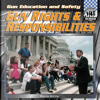 Gun Rights & Responsibilities by Brian Kevin
