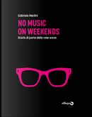No Music on Weekends by Gabriele Merlini