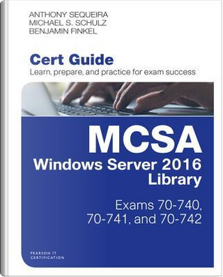 Mcsa Windows Server 2016 Cert Guide Library by Anthony Sequeira