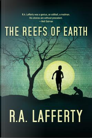 The Reefs of Earth by R.A. Lafferty