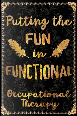 Putting the Fun in Functional Occupational Therapy by Dreaming Spirits Publishing