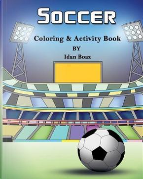 Soccer Coloring & Activity Book by Idan Boaz