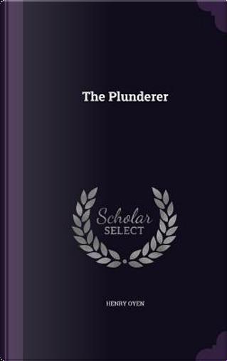 The Plunderer by Henry Oyen