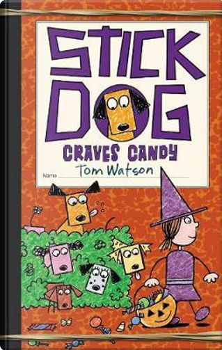 Stick Dog Craves Candy by Tom Watson
