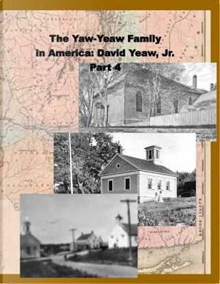 The Yaw-yeaw Family in America by James R. D. Yeaw