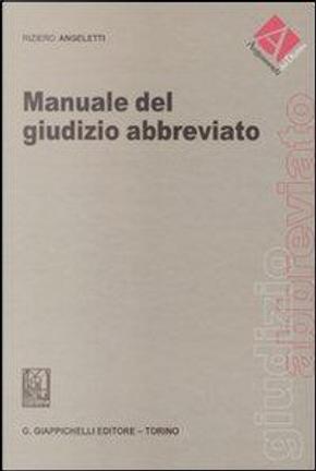 MANUALE DEL GIUDIZIO ABBREVIATO by ANGELETTI RIZIERO