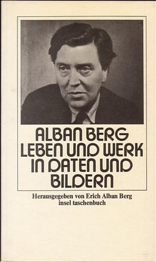Alban Berg by Erich Alban Berg