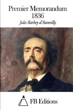 Premier Memorandum 1836 by Jules Barbey d'Aurevilly