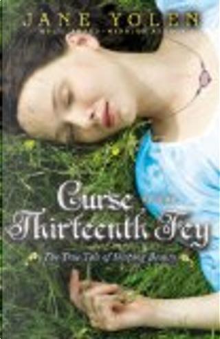 Curse of the Thirteenth Fey by Jane Yolen