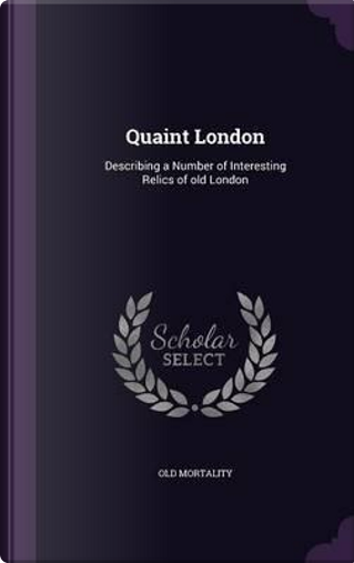 Quaint London by Old Mortality