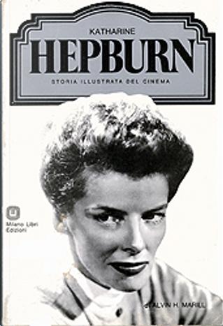 Katharine Hepburn by Alvin H. Marill