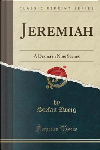 Jeremiah by Stefan Zweig
