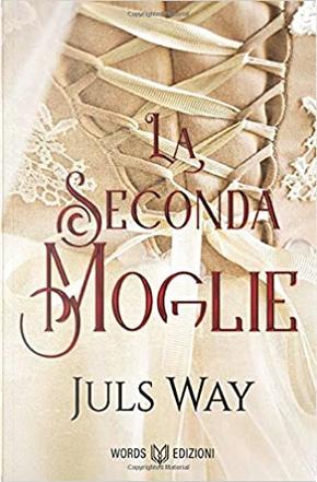 La seconda moglie by Juls Way