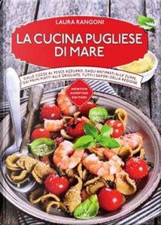 La cucina pugliese di mare by Laura Rangoni