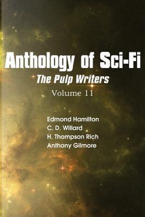 Anthology of Sci-Fi V11, the Pulp Writers by Edmond Hamilton