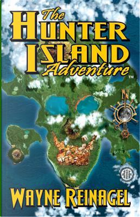 The Hunter Island Adventure by Wayne A. Reinagel