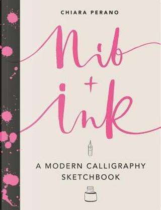 Nib + Ink by Chiara Perano