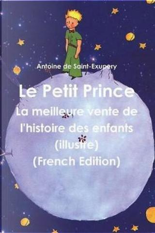 Le Petit Prince (French Edition) by Antoine de Saint-Exupery