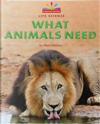 What Animals Need by Mary Lindeen
