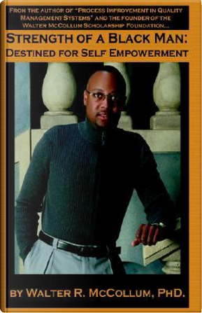 Strength Of A Black Man by Walter R. McCollum