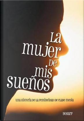 La Mujer De Mis Sueños by Yogarf