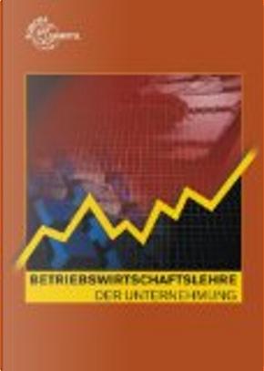 Betriebswirtschaftslehre der Unternehmung by Jürgen Müller