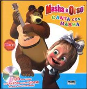 Canta con Masha. Masha e Orso. Ediz. illustrata. Con CD Audio by Aa. VV.