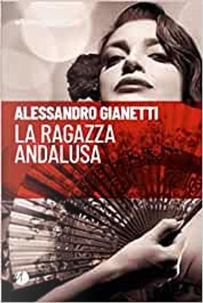 La ragazza andalusa by Alessandro Gianetti