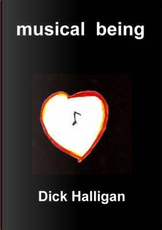 Musical Being by Dick Halligan