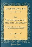 Die Staatswissenschaften im Lichte Unsrer Zeit, Vol. 3 by Karl Heinrich Ludwig Pölitz